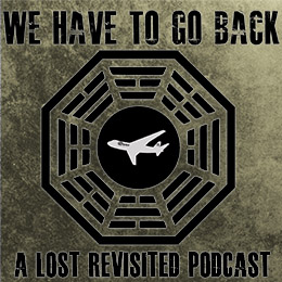 We Have To Go Back Lost Podcast
