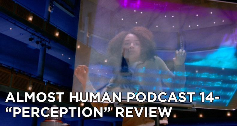 AHP 14-Almost Human Podcast Episode 14-Perception Review