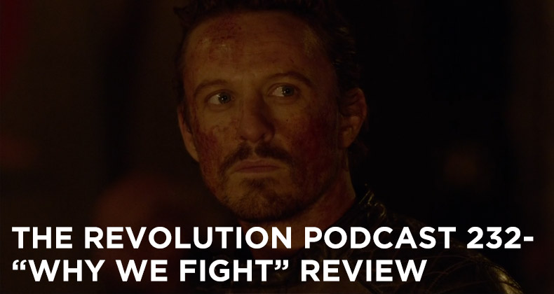 TRP 232-The Revolution Podcast Episode 232-Why We Fight Review