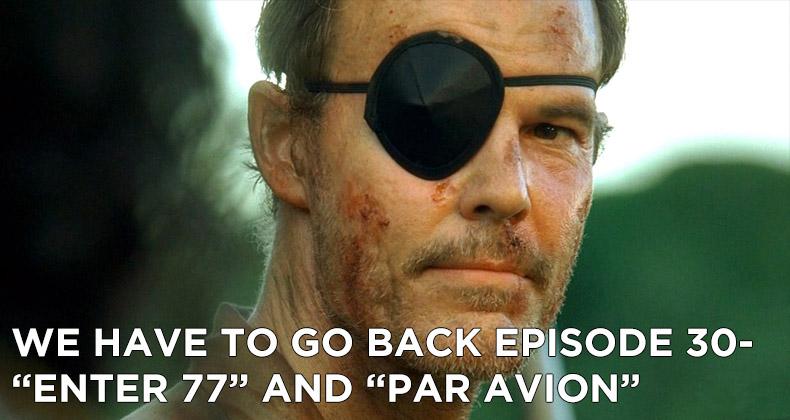 WHTGB 30-We Have To Go Back Episode 30-Enter 77 and Par Avion