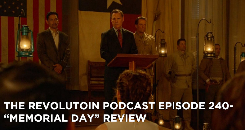 TRP 240-The Revolution Podcast Episode 240-Memorial Day Review