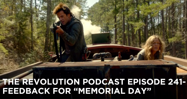 TRP 241-The Revolution Podcast Episode 241-Feedback For Memorial Day
