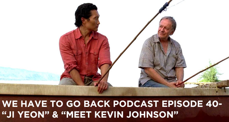 WHTGB 40-We Have To Go Back Episode 40-Ji Yeon and Meet Kevin Johnson