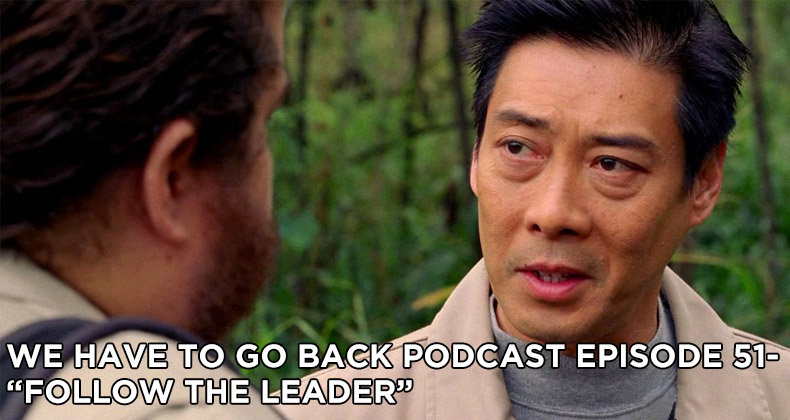 WHTGB 51-We Have To Go Back Episode 51-Follow the Leader