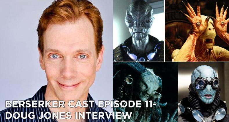 BC 11-Berserker Cast Episode 11-Doug Jones Interview