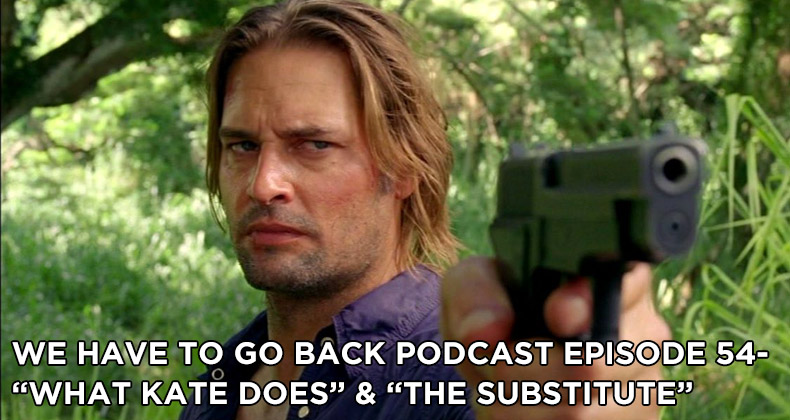 WHTGB 54-We Have To Go Back Episode 54-What Kate Does and The Substitute