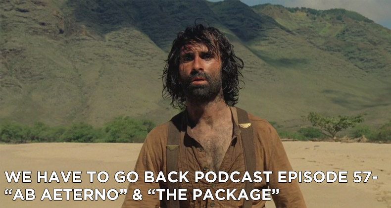 WHTGB 57-We Have To Go Back Episode 57-Ab Aeterno and The Package