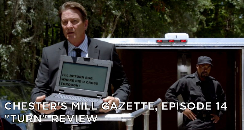 CMG 14-Chester's Mill Gazette Episode 14-Turn Review