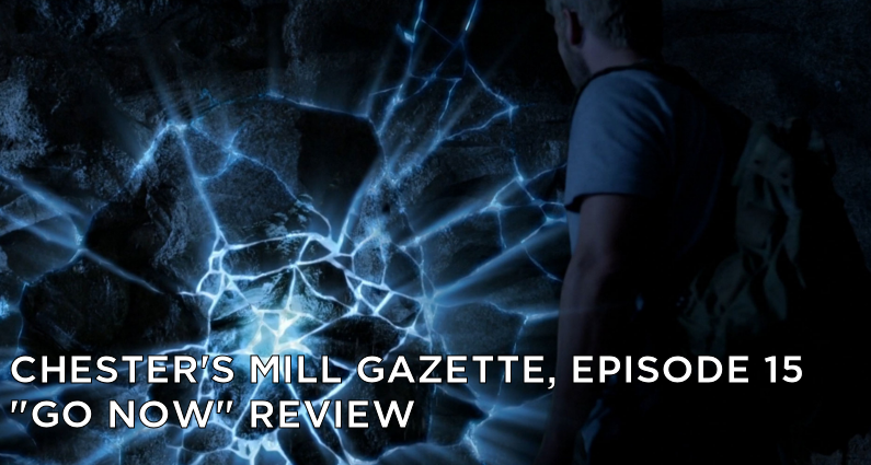 CMG 15-Chester's Mill Gazette Episode 15-Go Now Review