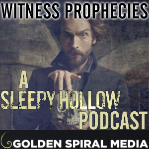 Witness Prophecies Sleepy Hollow Podcast Podcast
