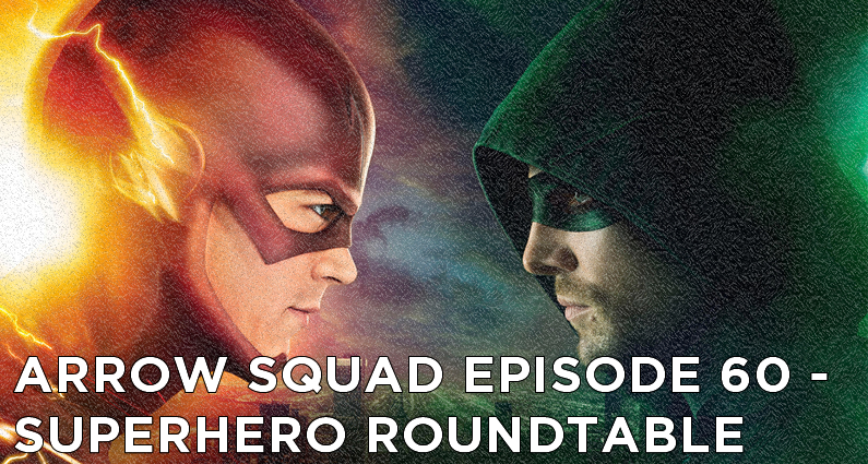 AS 60 – CCU/Arrow Squad Superhero Roundtable