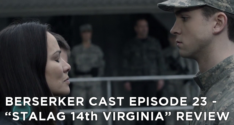 BC 23 – S5E8 – Stalag 14th Virginia Review
