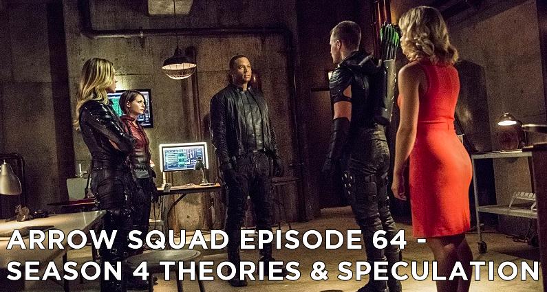 AS 64 – Arrow Season 4 Theories & Speculation