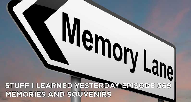 SILY Episode 369- Memories and Souvenirs