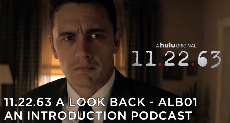 ALB01 – S1 – 11.22.63 A Look Back Introduction