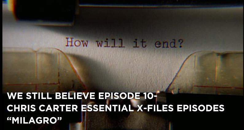 """WSB 10-The X-Files S6E18 """"Milagro"""""""