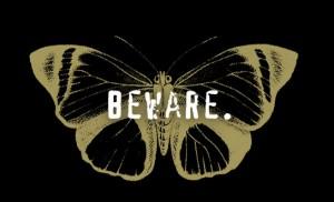 butterfly-beware