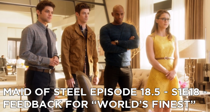 MOS 18.5 – S1E18 – Feedback for World's Finest