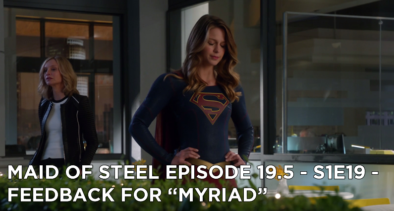 "MOS 19.5 – S1E19 – Feedback for ""Myriad"""