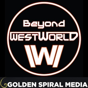 Beyond Westworld Podcast
