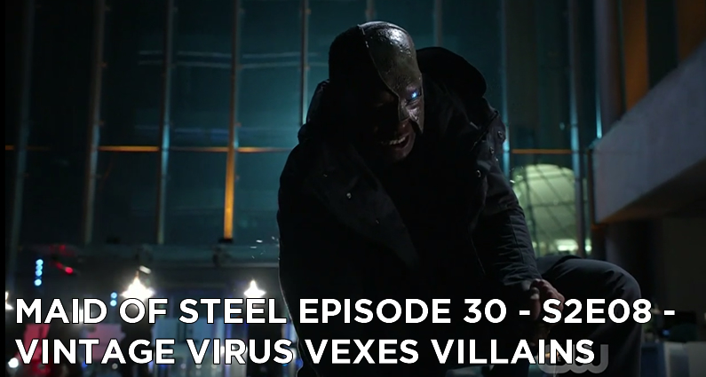 MOS 30 – S2E08 – Vintage Virus Vexes Villains