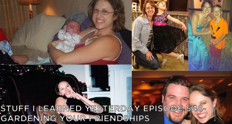 SILY Episode 548 – Gardening Your Friendships