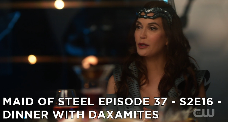 MOS 37 – S2E16 – Dinner With Daxamites
