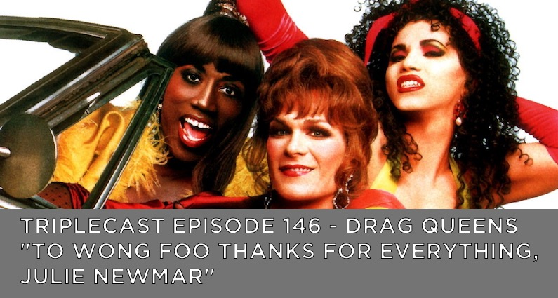 "TC146 – Drag Queens – ""To Wong Foo"""