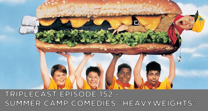 "TC152 – Summer Camp Comedies – ""Heavyweights"""