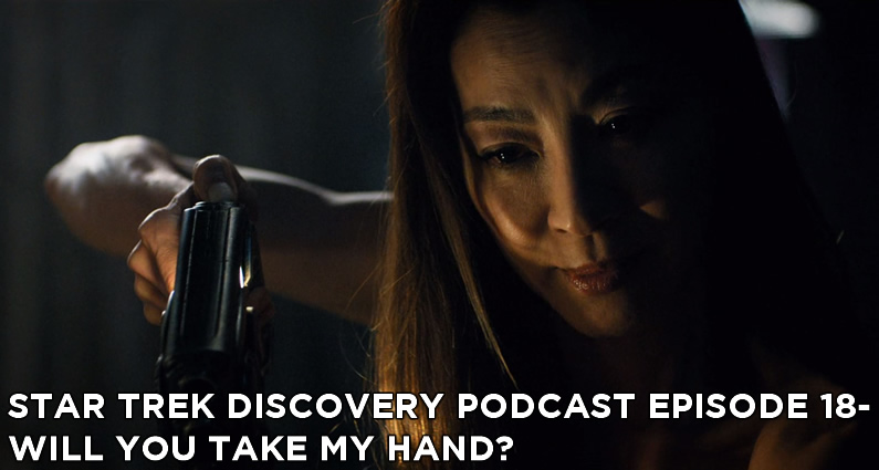STDP 018 – Star Trek Discovery – S1E15 – Will You Take My Hand?