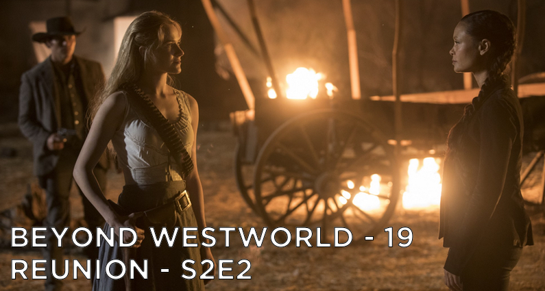 BW19 – Reunion – Westworld S2E2