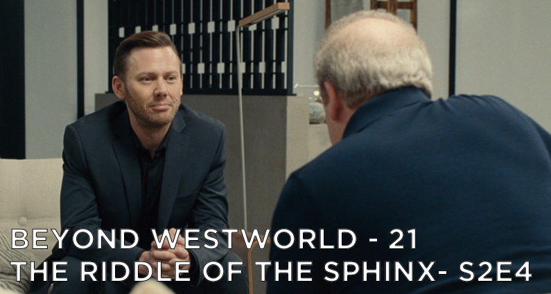 BW21 – The Riddle Of The Sphinx – Westworld S2E4