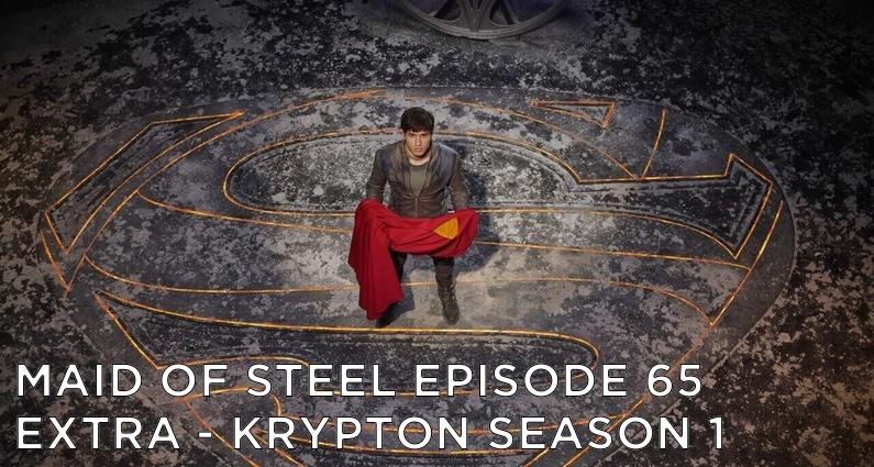 MOS 65 – EXTRA – Krypton Season 1 Review