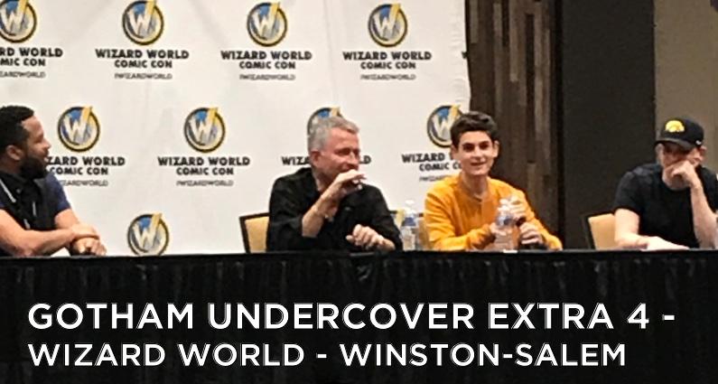 Gotham Undercover Extra 4 – Wizard World Winston-Salem