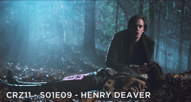 CRZ11 – S01E09 – Henry Deaver