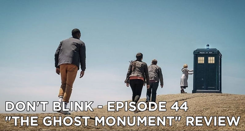 DB 44 – S11E02 The Ghost Monument