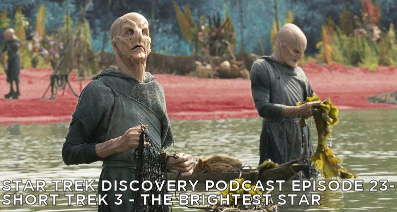 STDP 023 – Short Treks Episode 3 – The Brightest Star