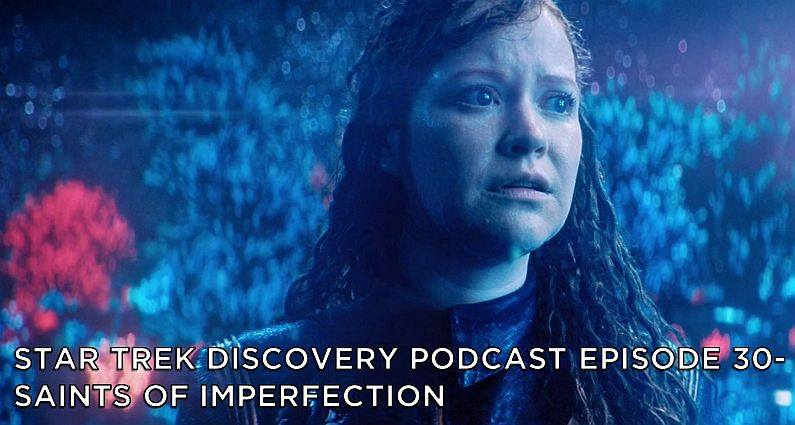 STDP 030 – Star Trek Discovery – S2E5 – Saints of Imperfection