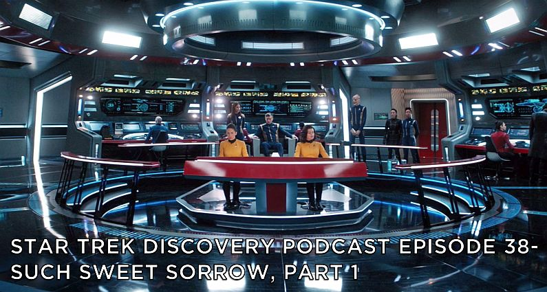 STDP 038 – Star Trek Discovery – S2E13 – Such Sweet Sorrow, Part 1
