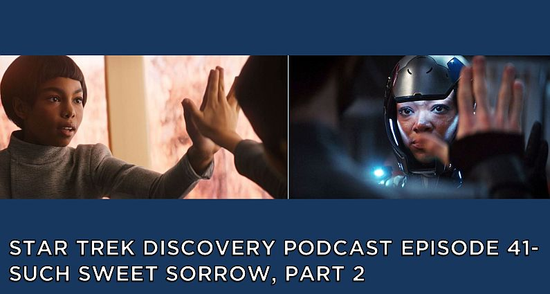 STDP 041 – Star Trek Discovery – S2E14 – Such Sweet Sorrow, Part 2 (3 of 3)