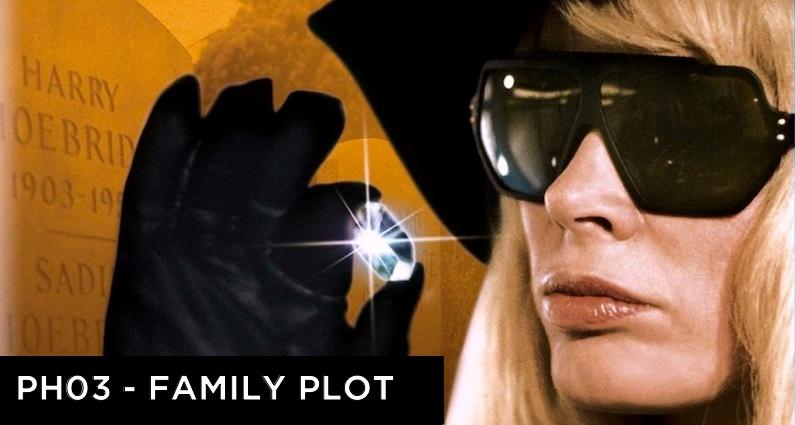 PH 03 – Family Plot (1976)
