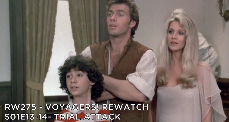 RW 275 – Voyagers! S01E13-14 – Trial Attack