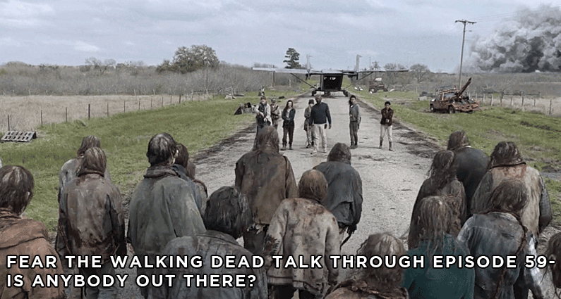 FTWDTT 059 – Is Anybody Out There? (S5E8)