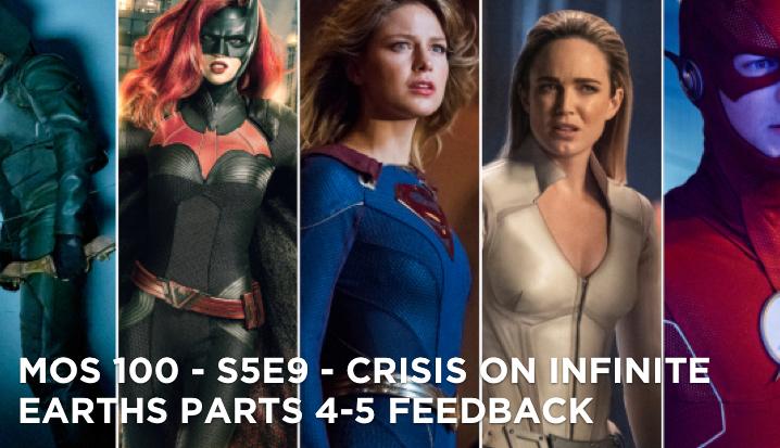 MOS 100 – S5E9 – Crisis On Infinite Earths Parts 4-5 Feedback
