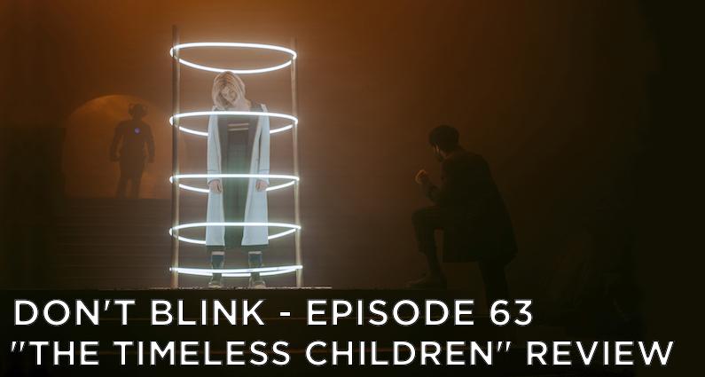 DB 63 – S12E10 – The Timeless Children