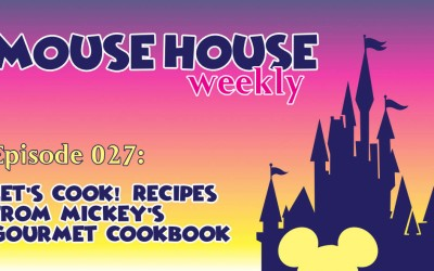 Let's Cook! Recipes From Mickey's Gourmet Cookbook