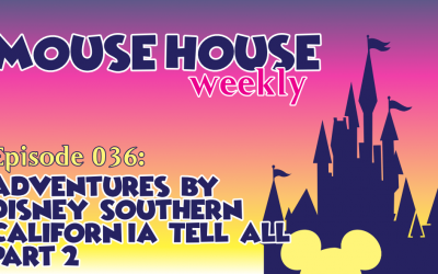 Adventures by Disney Southern California Tell All Part 2