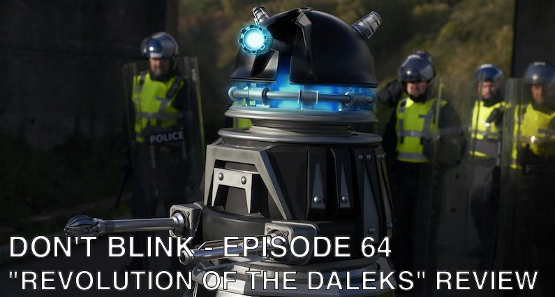 DB 64 – S12E11 – Revolution of The Daleks