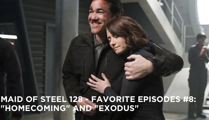 "MOS 128 – Favorite Episodes #8: ""Homecoming"" and ""Exodus"""