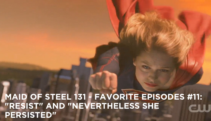 "MOS 131 – Favorite Episodes #11: ""Resist"" and ""Nevertheless She Persisted"""